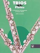 Trios for flutes : 22 [distinctive arrangements of famous music]