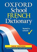 The Oxford school French dictionary