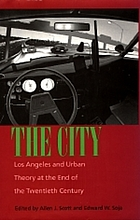 The city : Los Angeles and urban theory at the end of the twentieth century