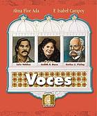 Voces de Luis Valdez, Judith Francisca Baca, Carlos J. Finlay