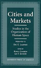 Cities and markets : studies in the organization of human space