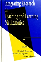 Integrating research on teaching and learning mathematics