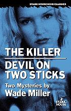 The killer ; Devil on two sticks : two mysteries