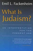 What is Judaism? : an interpretation for the present age