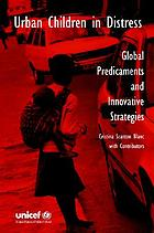 Urban children in distress : global predicaments and innovative strategies