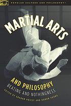 Martial Arts and Philosophy Beating and Nothingness