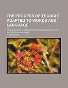 The process of thought adapted to words and language. Together with a description of the relational and differential machines