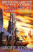 The child garden, or, A low comedy