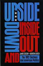 Upside down and inside out : the 1992 elections and American politics