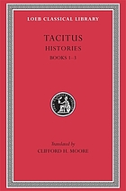 The histories The histories, books I - III Tacitus, in five volumes Tacitus The Histories