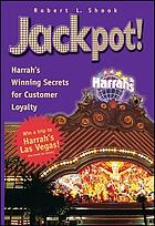 Jackpot : Harrah's winning secrets for customer loyalty