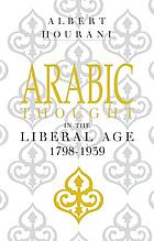Arabic thought in the liberal age, 1798-1939. Issued under the auspices of the Royal Institute of International Affairs