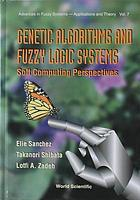 Genetic algorithms and fuzzy logic systems : soft computing perspectives