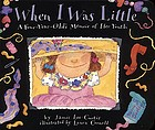 When I was little : a four-year-old's memoir of her youth
