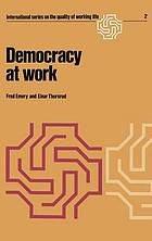 Democracy at work : the report of the Norwegian industrial democracy program