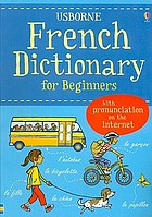 French dictionary for beginners : [with pronunciation on the internet]