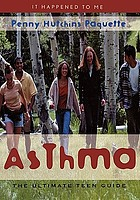 Asthma : the ultimate teen guide
