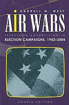 Air wars : television advertising in election campaigns, 1952-2004