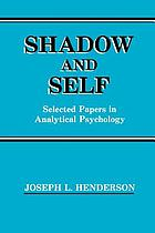 Shadow and self : selected papers in analytical psychology