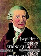 Twelve string quartets : opp. 55, 64, and 71, complete