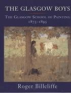 The Glasgow boys : the Glasgow school of painting, 1875-1895