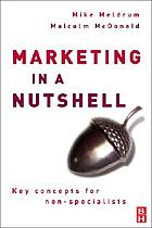 Marketing in a nutshell : key concepts for non-specialists