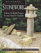 Outdoor stonework : 16 easy-to-build projects for your yard and garden