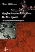 Morpho-functional machines : the new species : designing embodied intelligence
