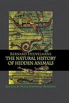 Bernard Heuvelmans' The natural history of hidden animals