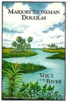 Marjory Stoneman Douglas : voice of the river, an autobiography