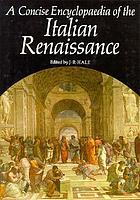 A concise encyclopaedia of the Italian Renaissance