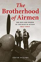 The brotherhood of airmen : the men and women of the RAAF in action, 1914- today
