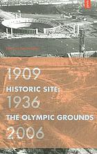 Historic site : the Olympic grounds 1909, 1936, 2006
