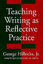 Teaching writing as reflective practice