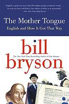 The mother tongue : English & how it got that way