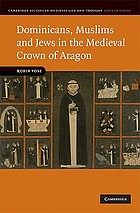 Dominicans, Muslims, and Jews in the medieval crown of Aragon