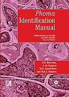 Phoma identification manual differentiation of specific and infra-specific taxa in culture