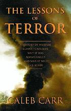 The lessons of terror : a history of warfare against civilians : why it has always failed and why it will fail again
