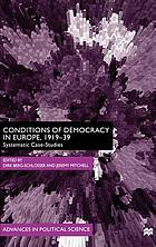 Conditions of democracy in Europe, 1919-39 : systematic case-studies