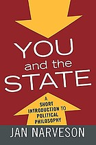 You and the state : a fairly brief introduction to political philosophy