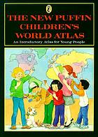 The new Puffin children's world atlas : an introductory atlas for young people