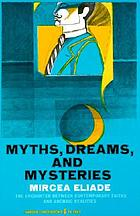 Myths, dreams, and mysteries; the encounter between contemporary faiths and archaic realities
