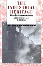 The industrial heritage : managing resources and uses