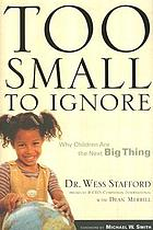 Too small to ignore : why children are the next big thing