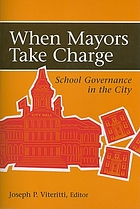 When mayors take charge : school governance in the city
