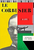 Le Corbusier : a life