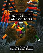Ritual use of magical tools : the magician's art