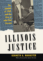 Illinois justice : the scandal of 1969 and the rise of John Paul Stevens