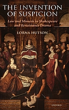 The invention of suspicion law and mimesis in Shakespeare and Renaissance drama