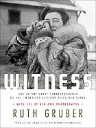 Witness : one of the great foreign correspondents of the twentieth century tells her story